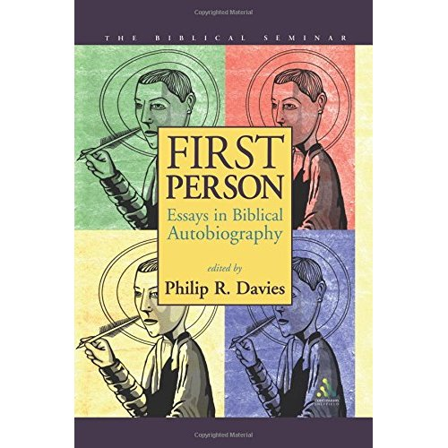 First Person: Essays in Biblical Autobiography (Biblical Seminar)