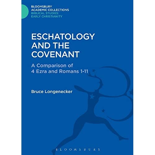Eschatology and the Covenant: Comparison of 4 Ezra and Romans 1 and 2 (Journal for the Study of the New Testament Supplement)