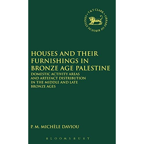 Houses and Their Furnishings in Bronze Age Palestine: Domestic Activity Areas and Artefact Distribution in the Middle and Late Bronze Ages (JSOT/ASOR Monographs)