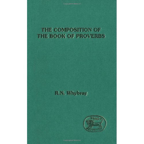 The Composition of the Book of Proverbs (Journal for the Study of the Old Testament Supplement)