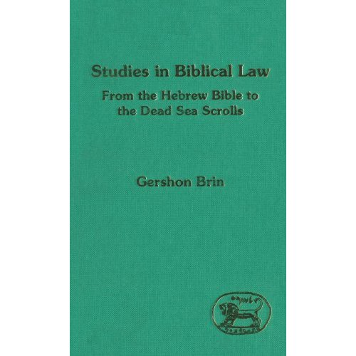 Studies in Biblical Law: From the Hebrew Bible to the Dead Sea Scrolls (Journal for the Study of the Old Testament Supplement)