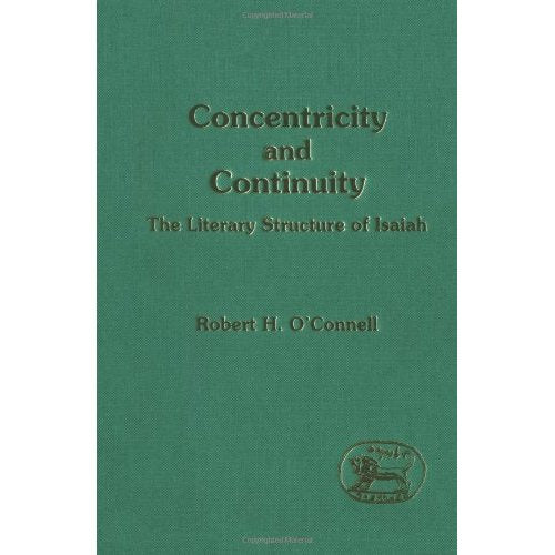 Concentricity and Continuity: Literary Study of the Book of Isaiah (Journal for the Study of the Old Testament Supplement)