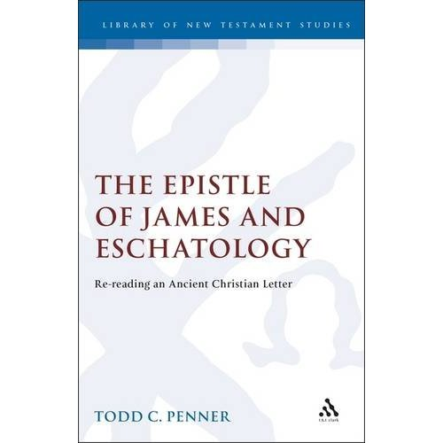 The Epistle of James and Eschatology: Rereading an Ancient Christian Letter (Journal for the Study of the New Testament Supplement)