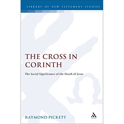 The Cross in Corinth: Social Significance of the Death of Jesus (Journal for the Study of the New Testament Supplement)