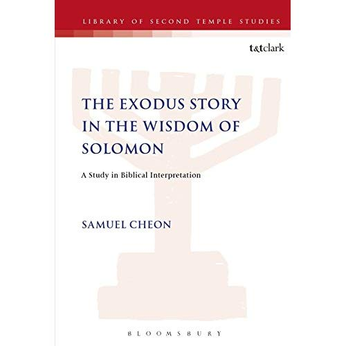 The Exodus Story in the Wisdom of Solomon: A Study in Biblical Interpretation (JSP supplement)