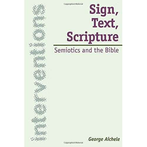 Sign, Text, Scripture: Semiotics and the Bible (Interventions)