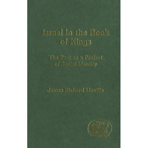 Israel in the Book of Kings: The Past as a Project of Social Identity (Journal for the Study of the Old Testament Supplement)