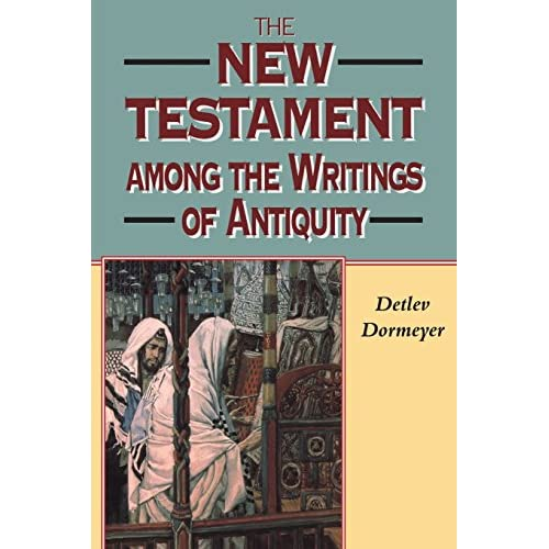 The New Testament Among the Writings of Antiquity (Biblical Seminar)