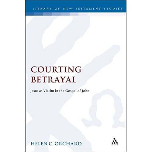Courting Betrayal: Jesus as Victim in the Gospel of John (Journal for the Study of the New Testament Supplement)