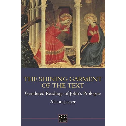 The Shining Garment of the Text: Gendered Readings of John's Prologue (Journal for the Study of the New Testament Supplement)