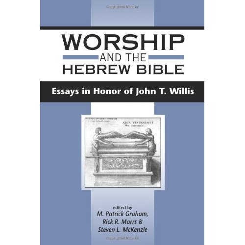 Worship and the Hebrew Bible: Essays in Honour of John T.Willis (Journal for the Study of the Old Testament Supplement)