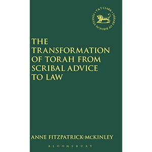 The Transformation of Torah from Scribal Advice to Law (Journal for the Study of the Old Testament Supplement)
