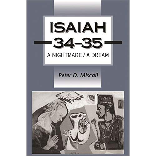 Isaiah 34-35: A Nightmare/A Dream (Journal for the Study of the Old Testament Supplement)