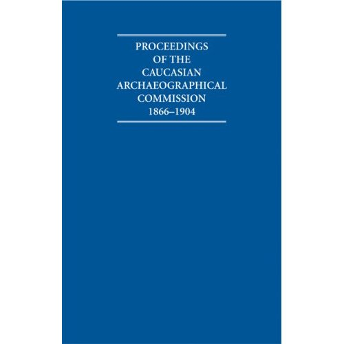 Proceedings of the Caucasian Archaeographical Commission 1866â1904 2 Volume Set