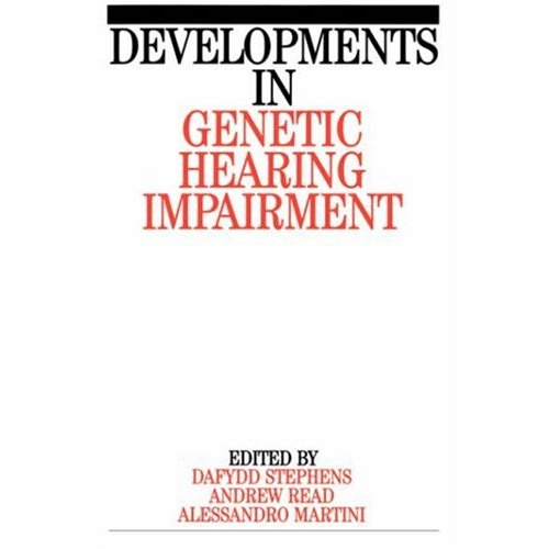 Developments in Genetic Hearing V 1 (Developments in Genetic Hearing Impairment)