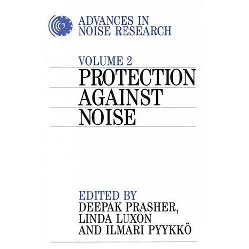 Advances in Noise Research: Protection Against Noise v. 2 (Advances In Noise Research (Whurr))
