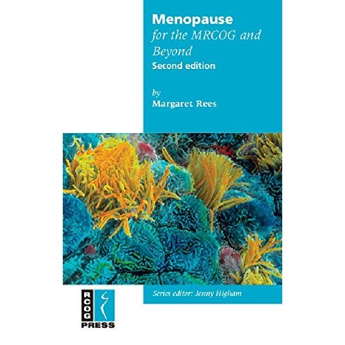 Menopause for the MRCOG and Beyond (Membership of the Royal College of Obstetricians and Gynaecologists and Beyond)