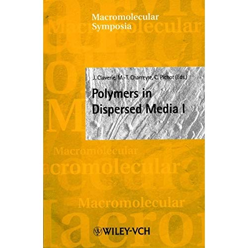 Polymers in Dispersed Media (Macromolecular Symposia)