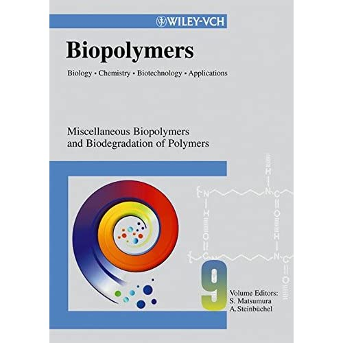 Biopolymers: Biopolymers Miscellaneous Biopolymers and Biodegradation of Synthetic Polymers v. 9