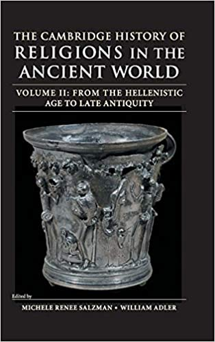 The Cambridge History of Religion in the Ancient World : Volume 2 From the Hellenistic Age to Late Antiquity