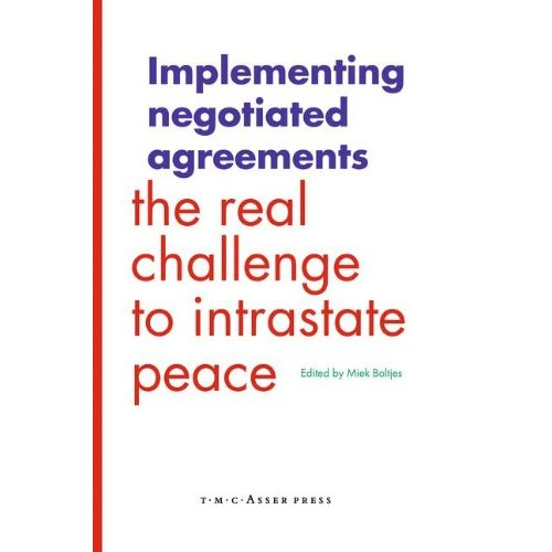 Implementing Negotiated Agreements: The Real Challenge to Intrastate Peace