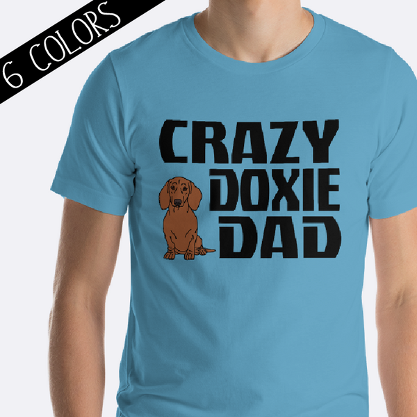 Crazy Doxie Dad Shirt Dachshund