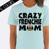 Crazy Frenchie Mom Shirt