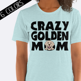 Crazy Golden Mom Shirt Golden Retriever