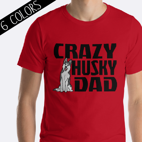Crazy Husky Dad Shirt Grey Husky