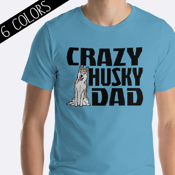 Crazy Husky Dad Shirt Light Husky