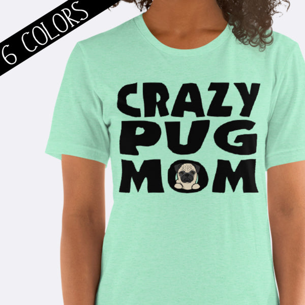 Crazy Pug Mom Shirt Tan Pug