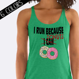 I Run Because Donuts Tank Top