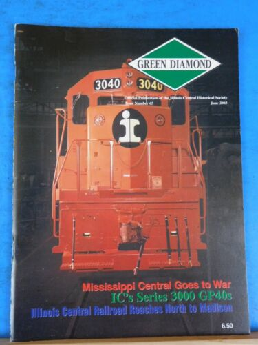 Green Diamond Issue #65 June 2005 Mississippi Central gioes to war IC 3000 GP40s