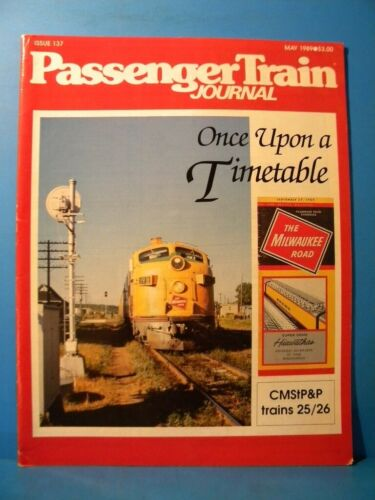 Passenger Train Journal #137 1989 May Once Upon a Timetable