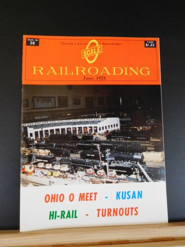O Scale Railroading #38 June 1975 Kusan Hi-rail Turnouts