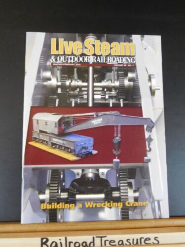 Live Steam Magazine 2015 January February & Outdoor Railroading Wrecking Crane