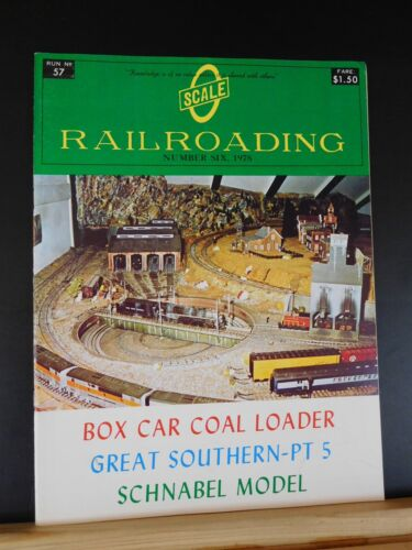O Scale Railroading #57 Number Six 1978 August Box car coal loader Great Souther
