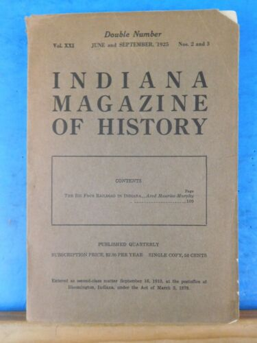 Indiana Magazine Of History 1925 June & sept Vol 21 #2 & #2