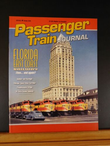 Passenger Train Journal #244 2010 Florida East Coast Railway