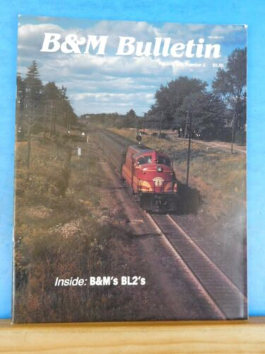 B&M Bulletin Vol 19 #2 B&Ms BL2s Boston & Maine RR Historical Society Essex RR