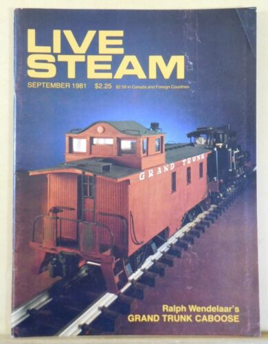 Live Steam Magazine 1981 Sept Grand Trunk Caboose Liberty Ship Steamboats