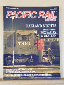 Pacific Rail News #367 1994 June Fox Valley & Western Oakland Nights Everett WA