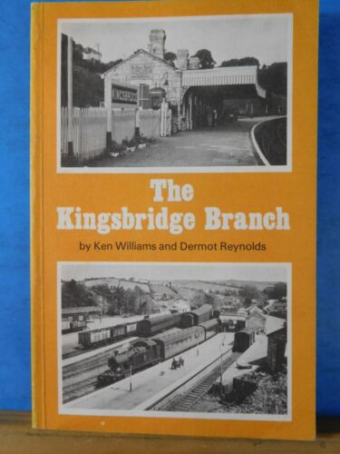 Kingsbridge Branch by Ken Williams and Dermot Reynolds Soft Cover