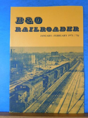 B&O Railroader Magazine #20 Jan Feb 1975 Baltimore & Ohio RR Highball to Chicago