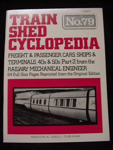 Train Shed Cyclopedia #79 Freight & Passenger Cars Shops & Terminal 1940s 50s