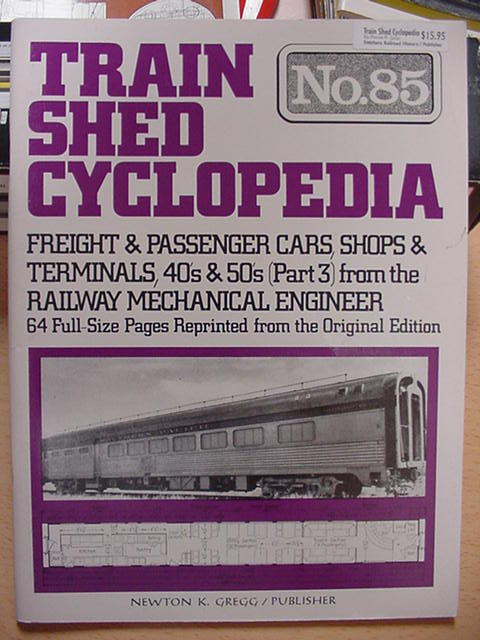 Train Shed Cyclopedia #85 Freight Passenger Cars Shops & Terminals 1940s 1950s