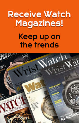 Receive watch magazine - keep up on the trends