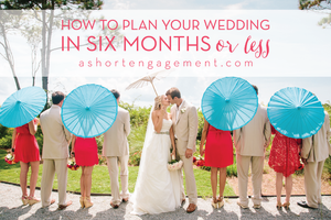 How to Plan Your Wedding in Six Months or Less (plus a free planning timeline!)