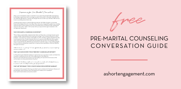 Short Engagement Conversations: The Importance of Pre-Marital Counseling (Part I)