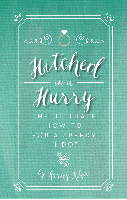 Hitched in a Hurry: The Ultimate How-To for a Speedy